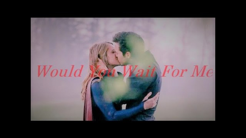 Mon-El and Kara || Would You Wait For Me