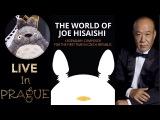 Joe Hisaishi at Film Music Prague  Totoro the Traveller