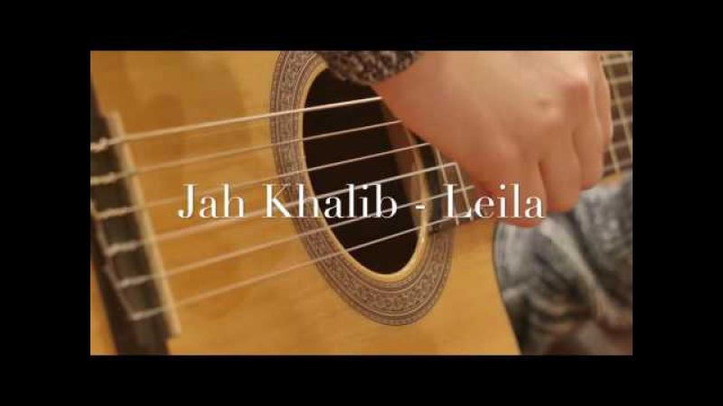 Jah Khalib - Лейла (fingerstyle guitar cover)