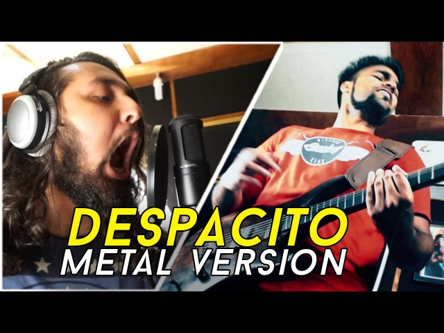 DESPACITO - LUIS FONSI ft. DADDY YANKEE | METAL VERSION