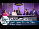 Password with Mandy Moore Shaquille O'Neal and Noah Cyrus