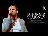 MUVAD VIDEO - Jahongir Otajonov - Sog'indim nomli konsert dasturi 2011-yil
