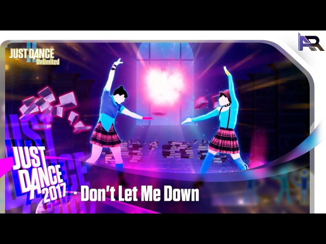 Just Dance Unlimited Don't Let Me Down