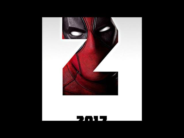 Дедпул 2 - трейлер | Deadpool 2 trailer