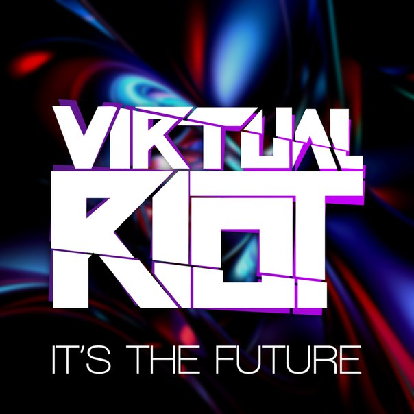 Virtual Riot - Its The Future (Original Mix)
