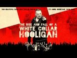 White Collar Hooligan [Хулиган с белым воротничком. 2012]