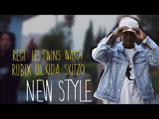 NEW STYLE   Lil Kida, Skitzo, Les Twins, Waydi, Rubix, Regi   NEW GENERATION DANCERS
