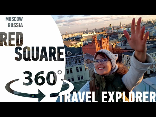 Find Marina in 360° on Red Square Moscow Russia | Video Travel Explorer | Attraction 1