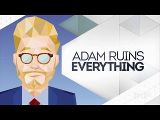 Адам портит всё 1 сезон 1 серия (озвучка)/Adam Ruins Everything Rus