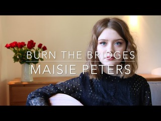 Burn The Bridges - Maisie Peters