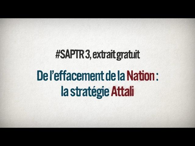La stratégie Attali – Second extrait gratuit de Soral a (presque toujours) raison, épisode 3