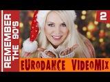 Remember The 90's - Eurodance VideoMix (Version 2)