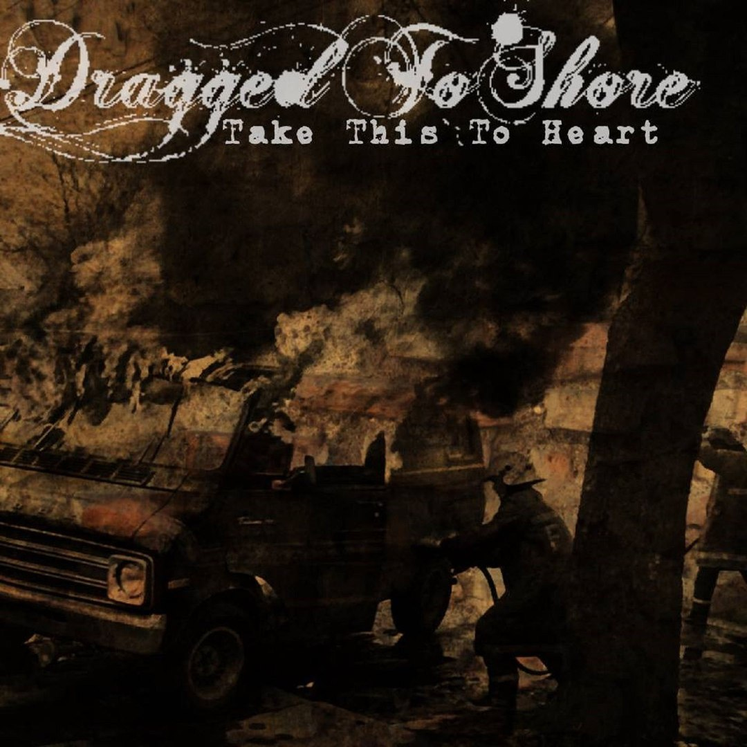 Dragged to Shore - Take This to Heart (2017)