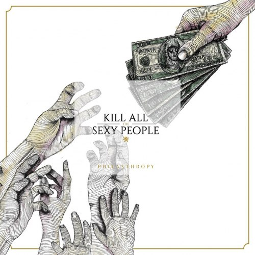 Kill All The Sexy People - Philanthropy (2017)