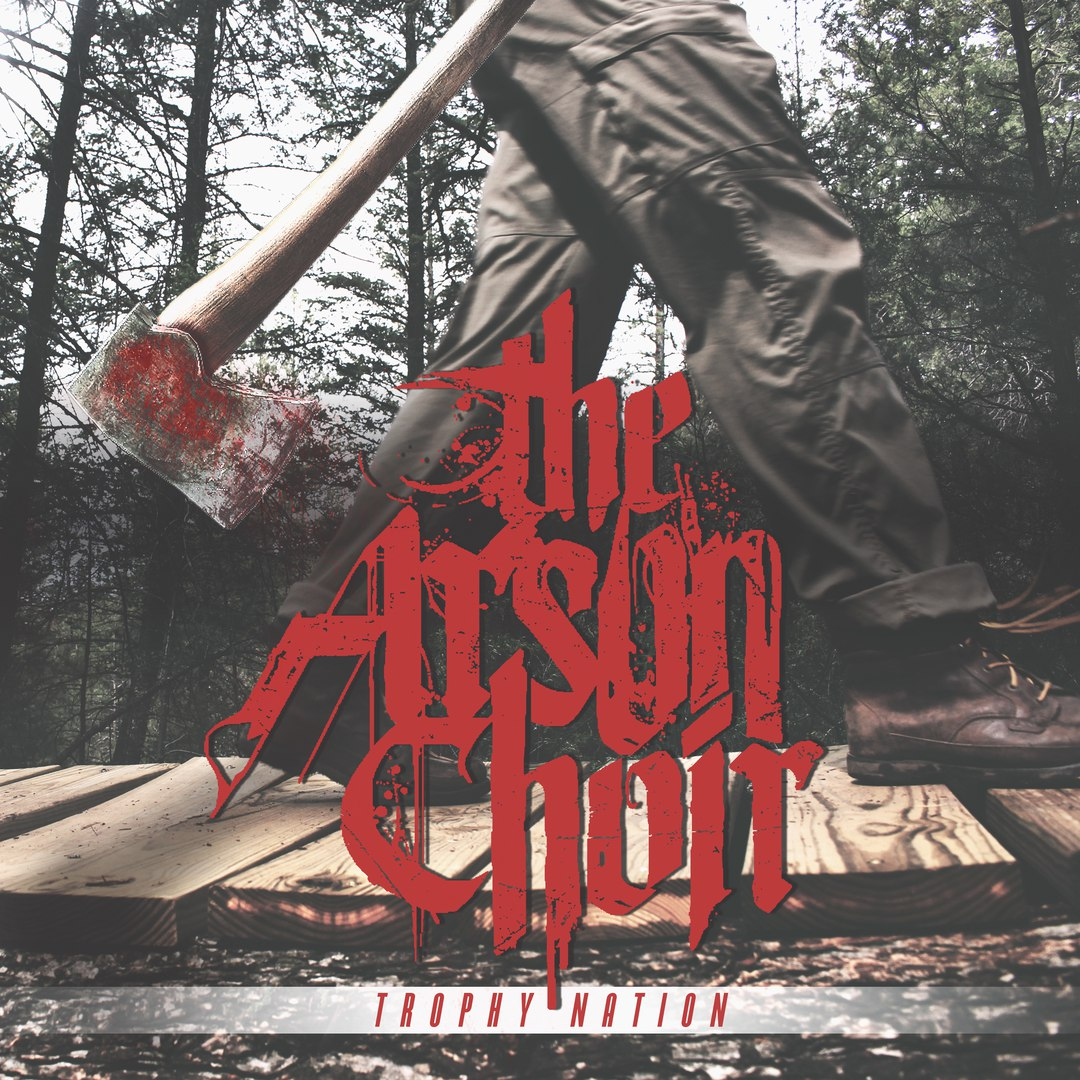 The Arson Choir - Trophy Nation [EP] (2017)