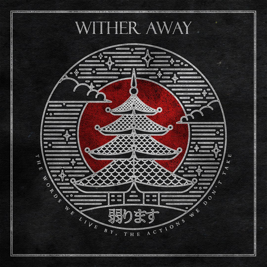 Wither Away - The Words We Live By, The Actions We Don't [EP] (2017)