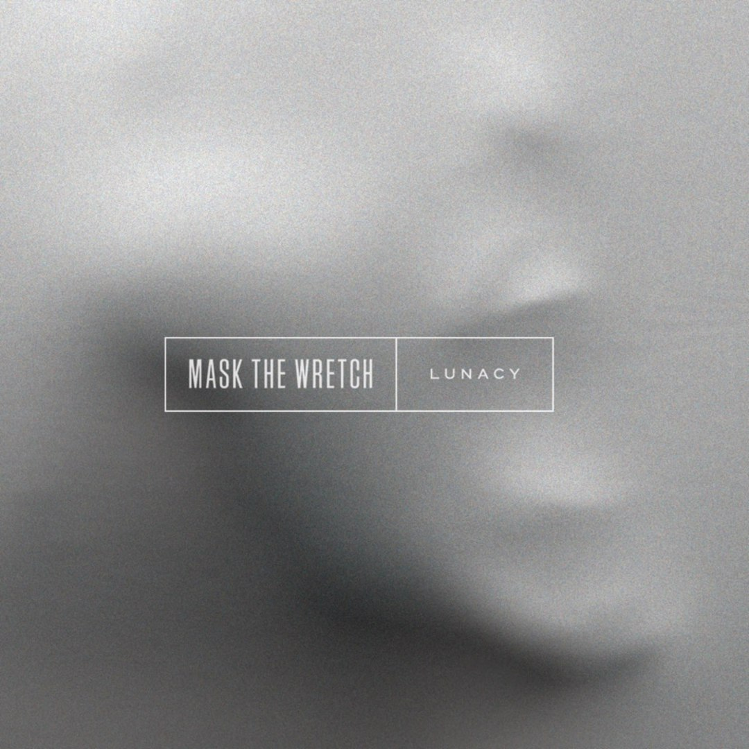 Mask the Wretch - Lunacy (2017)