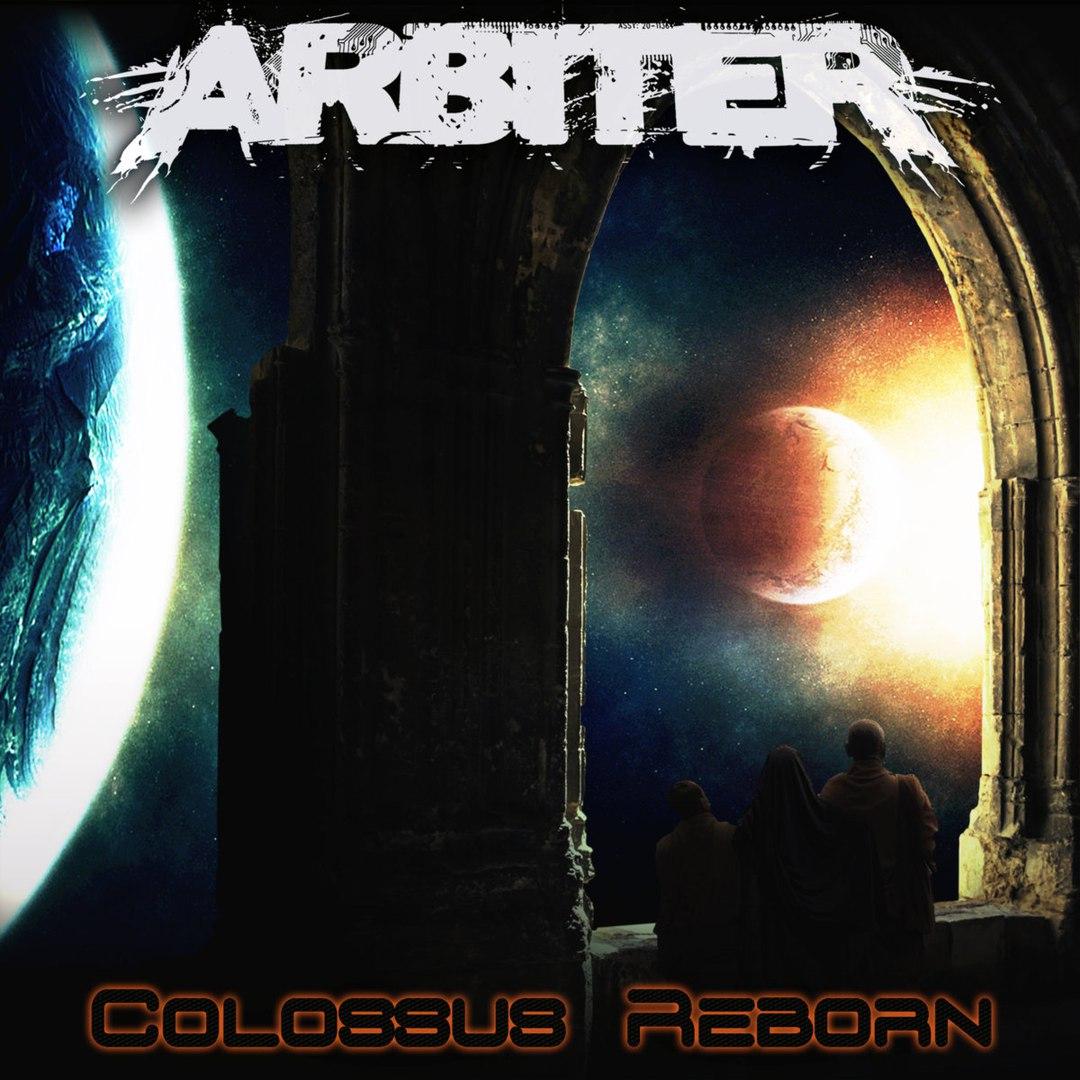 Arbiter - Colossus Reborn (2017)