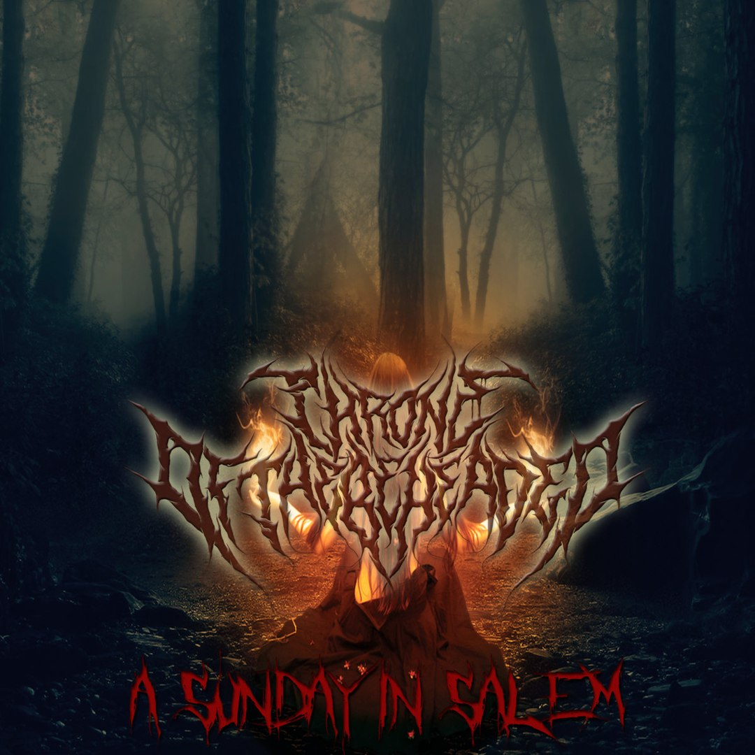 Throne Of The Beheaded - A Sunday In Salem [EP] (2017)