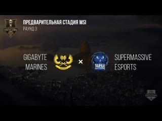 GIGABYTE Marines VS SuperMassive – MSI 2017 Play In. День 7: Игра 3