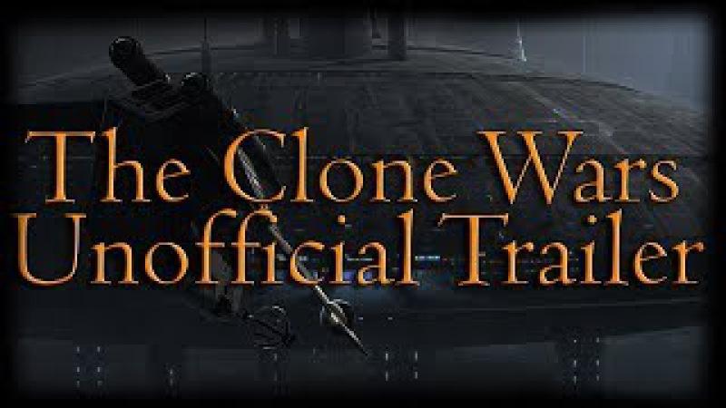 Star Wars The Clone Wars Unofficial Trailer