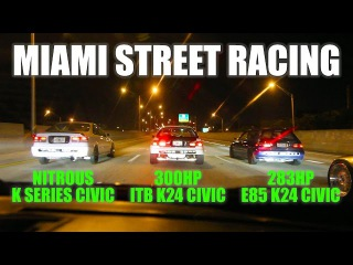 Miami street racing - 300hp ITB K24 eg vs 283hp K24 eg vs nitrous Kswap ek