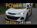 Opel Astra J OPC Motorsport Stage 2 - 321 hp / 547 nm - Dynamic test