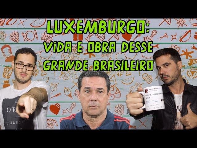 Luxemburgo: vida e obra desse grande brasileiro