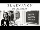 Blaenavon - High and Dry (Radiohead Cover)