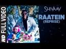 RAATEIN (Reprise) Full Video Song   SHIVAAY   Jasleen Royal   Ajay Devgn   T-Series