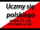 Uczmy się polskiego (Let's Learn Polish) Od №15 Ach, co to będzie za ślub
