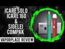 ELEAF iCare или Sigelei Compak что взять с собой на отдых \ VAPELIGA \ Vaporplace review