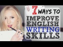 7 Ways to Improve English Writing Skills IELTS EXAM ESSAY ACADEMIC Spon