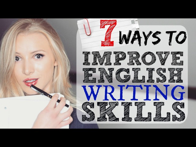7 Ways to Improve English Writing Skills | IELTS | EXAM | ESSAY | ACADEMIC Spon