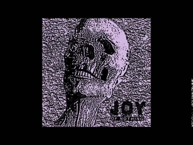 Joy - Of Nothing EP (2016) Full Album HQ (Blackened/Hardcore)