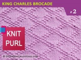 Knit Purl Stitches 2 KING CHARLES BROCADE