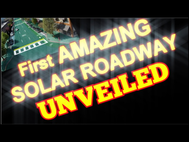 First AMAZING Solar Roadway UNVEILED