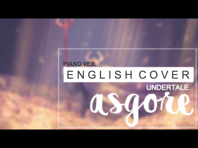 Undertale - ASGORE (English Cover)【Melt】