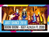 BOOM BOOM - IGGY AZALEA FT. ZEDD / JUST DANCE 2018
