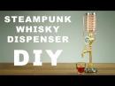 DIY Steampunk Whisky Liquor Dispenser How To Make
