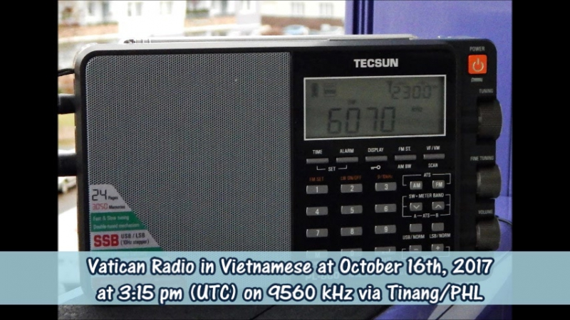 Vatican Radio in Vietnamese at October 16th, 2017 at 15.15 h (UTC) on 9560 kHz via Tinang/PHL