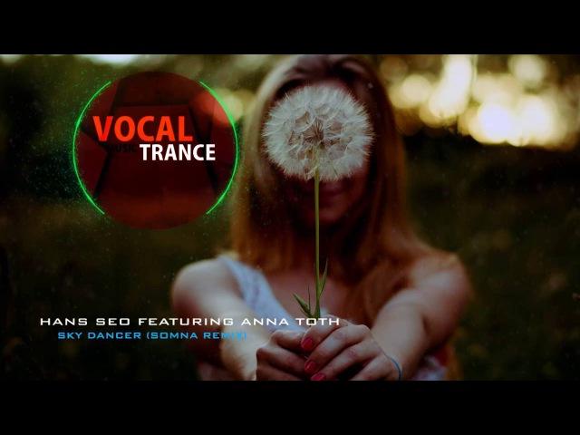 Hans Seo feat. Anna Toth - Sky Dancer (Somna Remix)