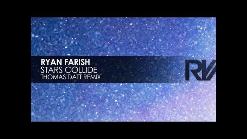 Ryan Farish - Stars Collide (Thomas Datt Remix)