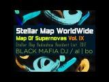 Stellar Map WorldWide - Map Of Supernovas Vol.  9 Black Mafia DJ (Megamix)  Official Teaser