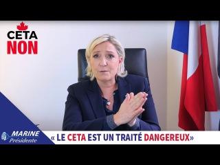 Marine Le Pen s'oppose au traité de libre-échange CETA  Marine 2017