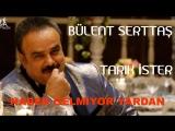 Bülent Serttaş & Serdar Ortaç - Haber Gelmiyor Yardan (Remix)