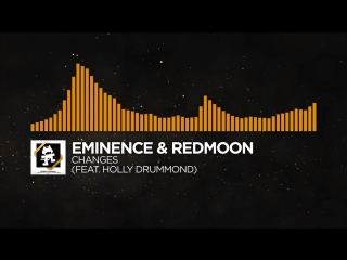 [house] - eminence & redmoon - changes (feat. holly drummond)