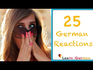 Learn German   German for daily use   25 useful german reactions   Deutsche Reaktionen