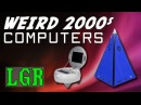 LGR - Strangest Computer Designs of the 2000s