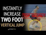 How To Jump Higher Off Of 2 Feet (Instantly Increase Your Two Foot Vertical Jump)